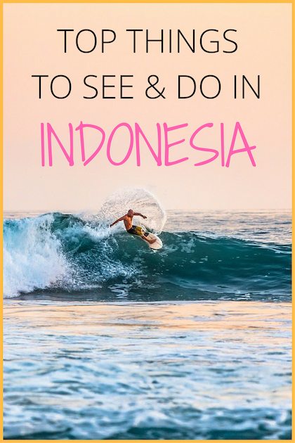 top things to see and do in Indonesia