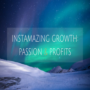 Instamazing: Passion & Profits